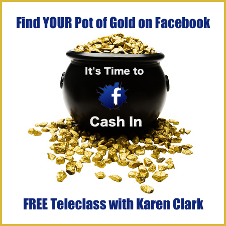 FREE Teleclass: Find Your Pot of Gold – Converting Facebook Fans and Followers into Sales