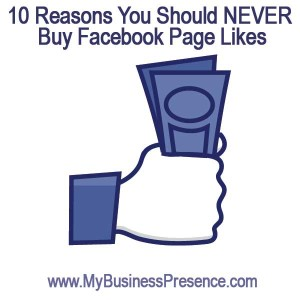 10 Reasons to NEVER Buy Facebook Likes to Build Your Company's Network
